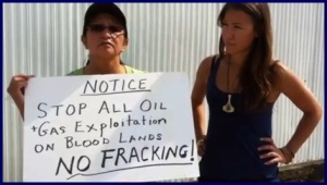 In Sept 2011, three women were arrested on the Blood reserve protesting fracking, the work of a joint venture between the band council and corporation.