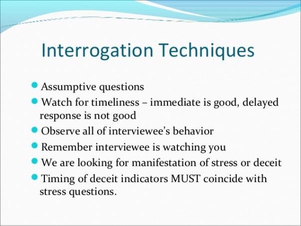 Interrogation techniques 1